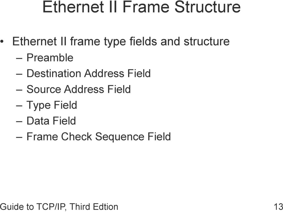 Field Source Address Field Type Field Data Field