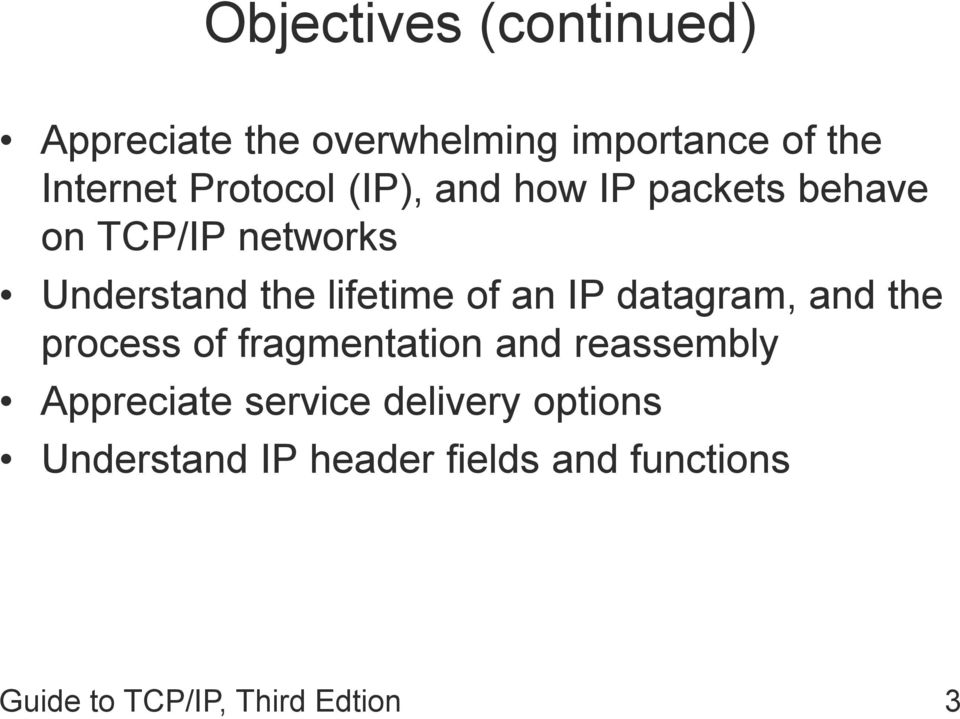 of an IP datagram, and the process of fragmentation and reassembly Appreciate