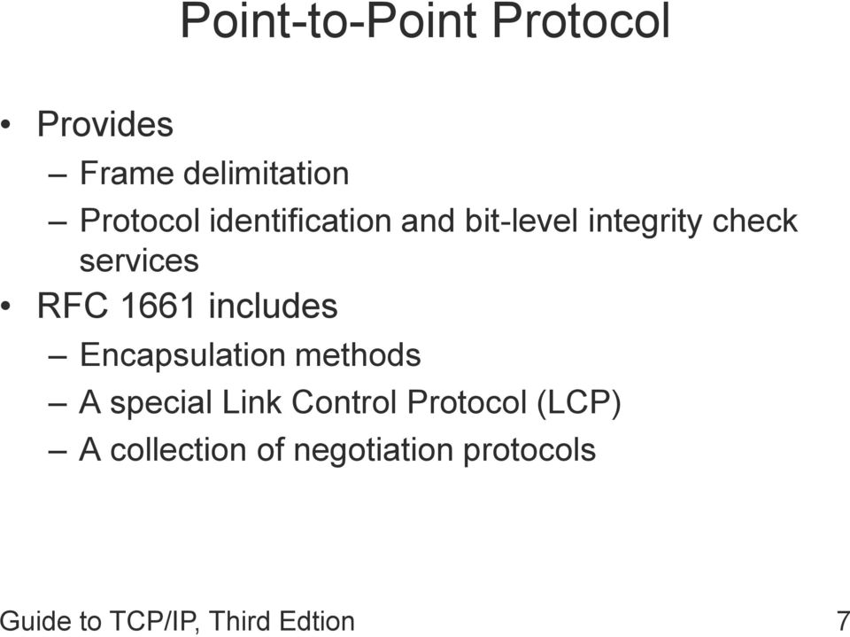 includes Encapsulation methods A special Link Control Protocol