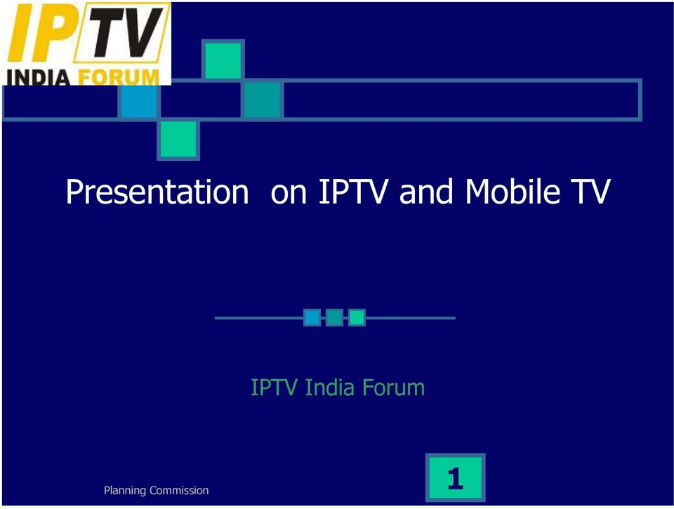 Presentation on IPTV and Mobile TV - PDF