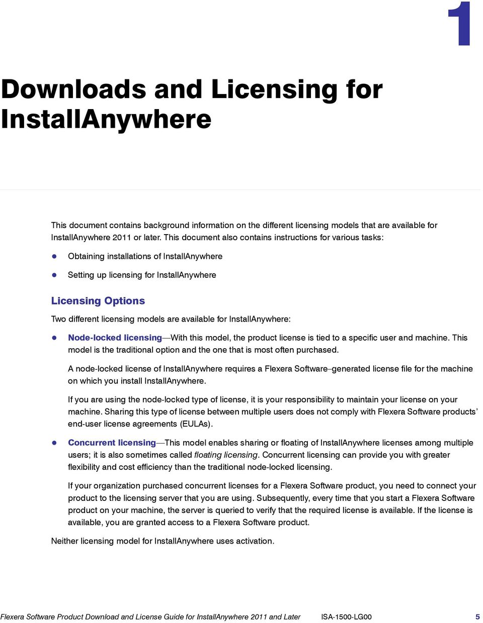 available for InstallAnywhere: Node-locked licensing With this model, the  product license is