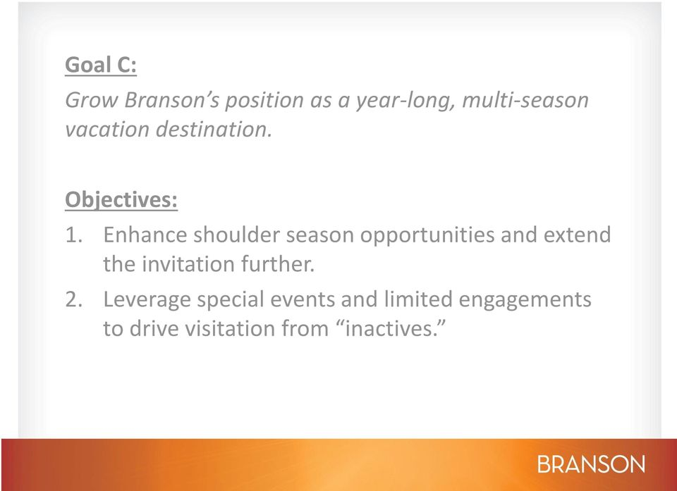 Enhance shoulder season opportunities and extend the