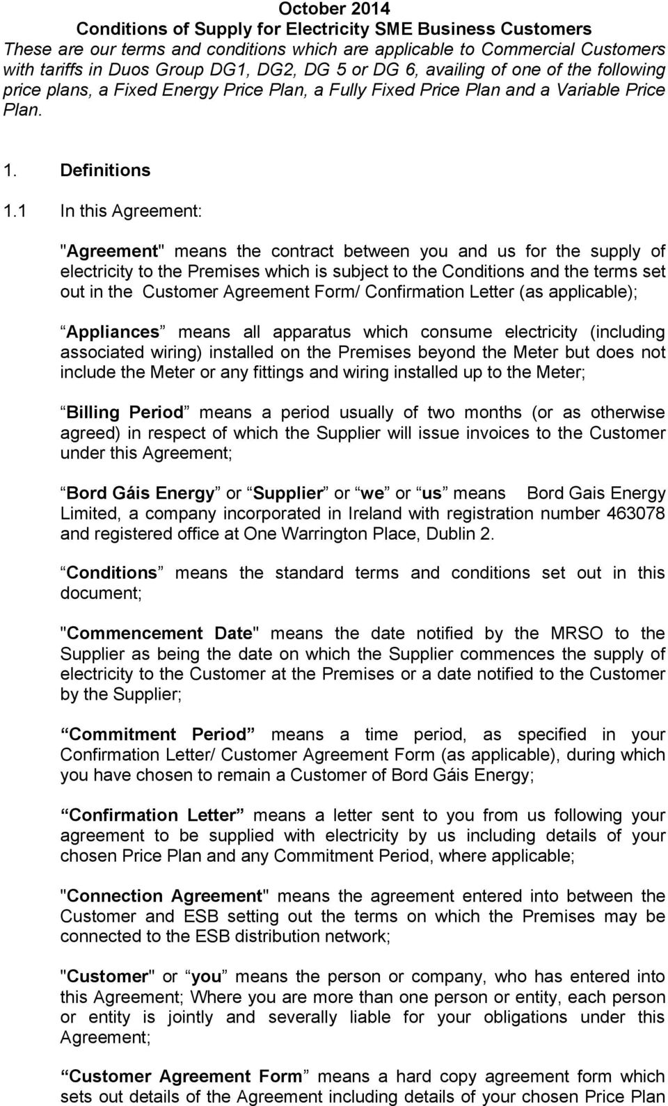 Customer Agreement Form means a hard copy agreement form which sets