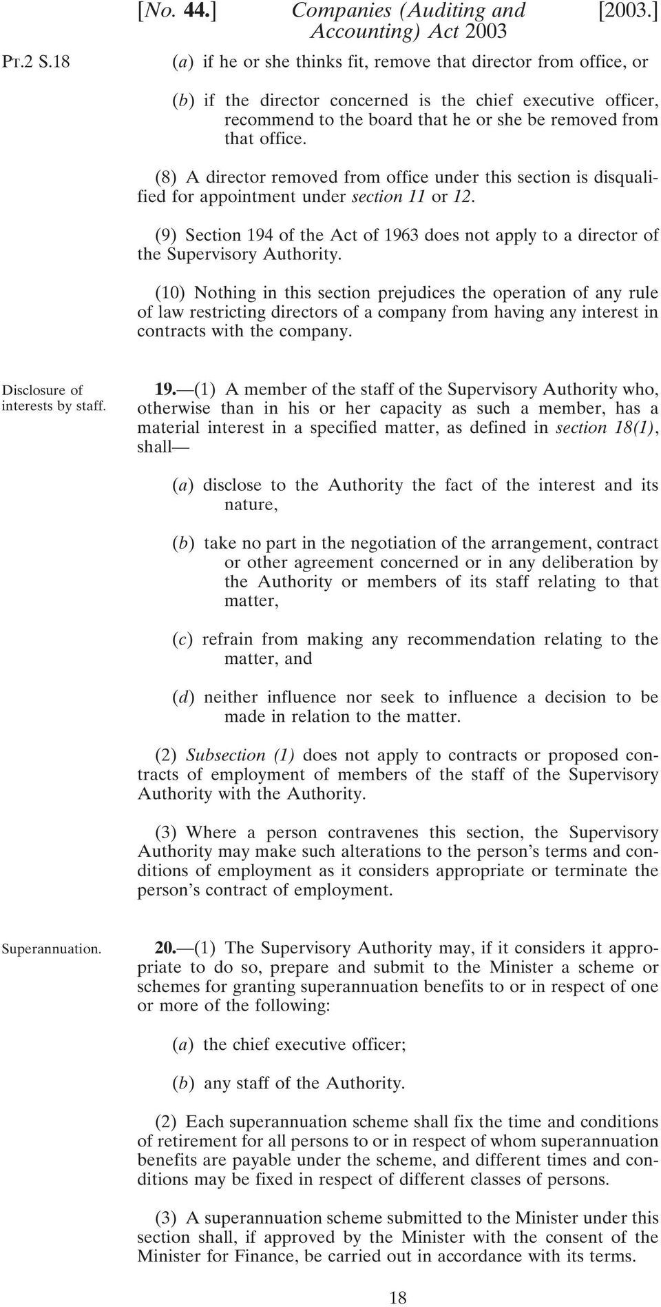(8) A director removed from office under this section is disqualified for appointment under section 11 or 12.