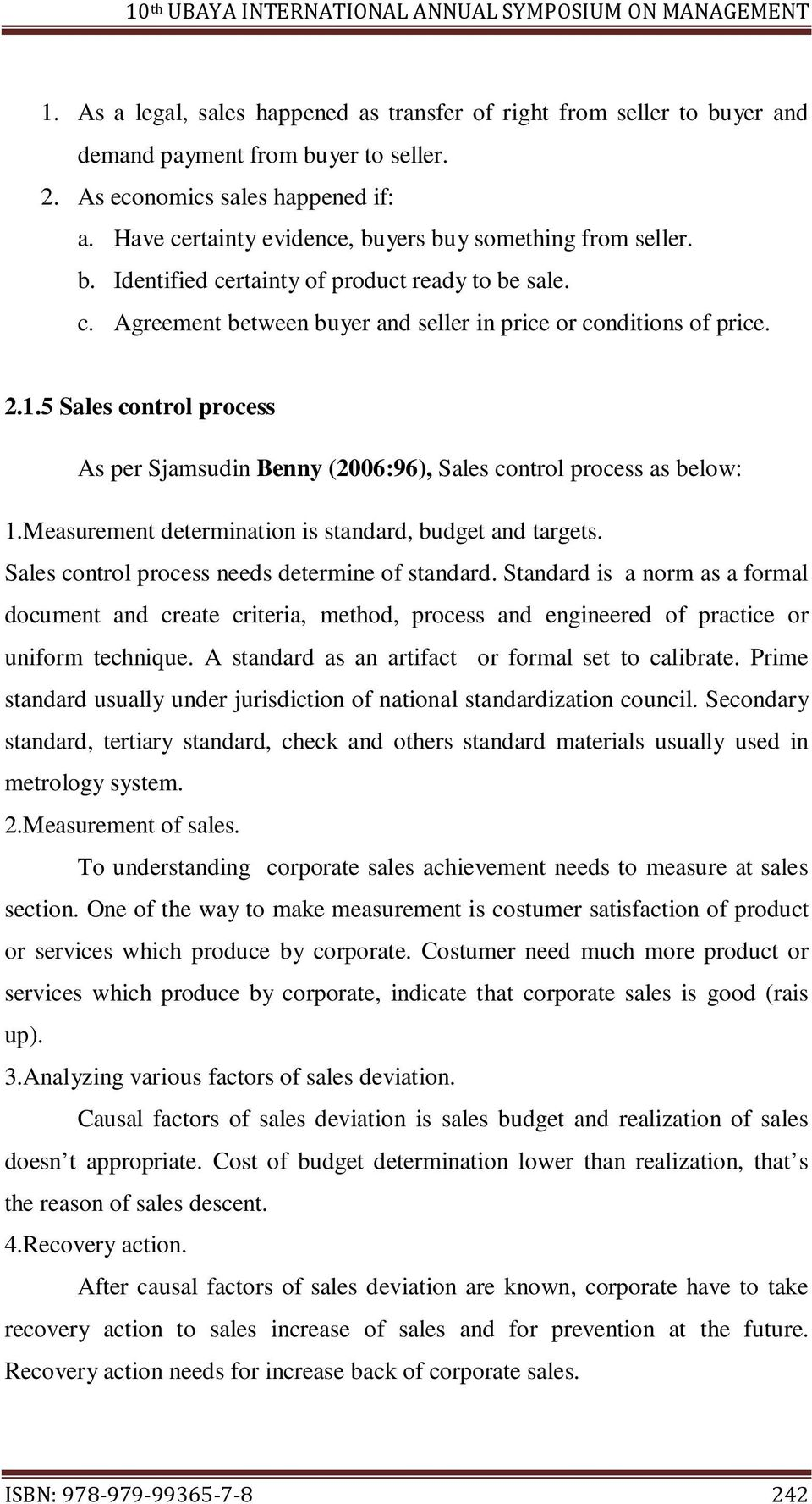 5 Sales control process As per Sjamsudin Benny (2006:96), Sales control process as below: 1.Measurement determination is standard, budget and targets.
