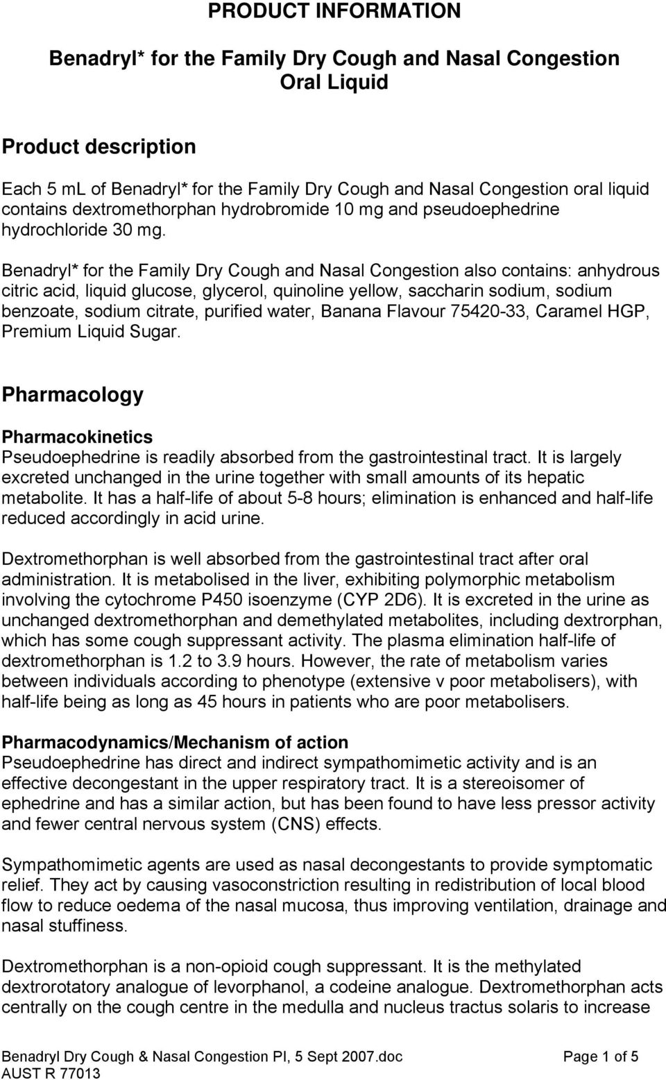 PRODUCT INFORMATION  Benadryl* for the Family Dry Cough and
