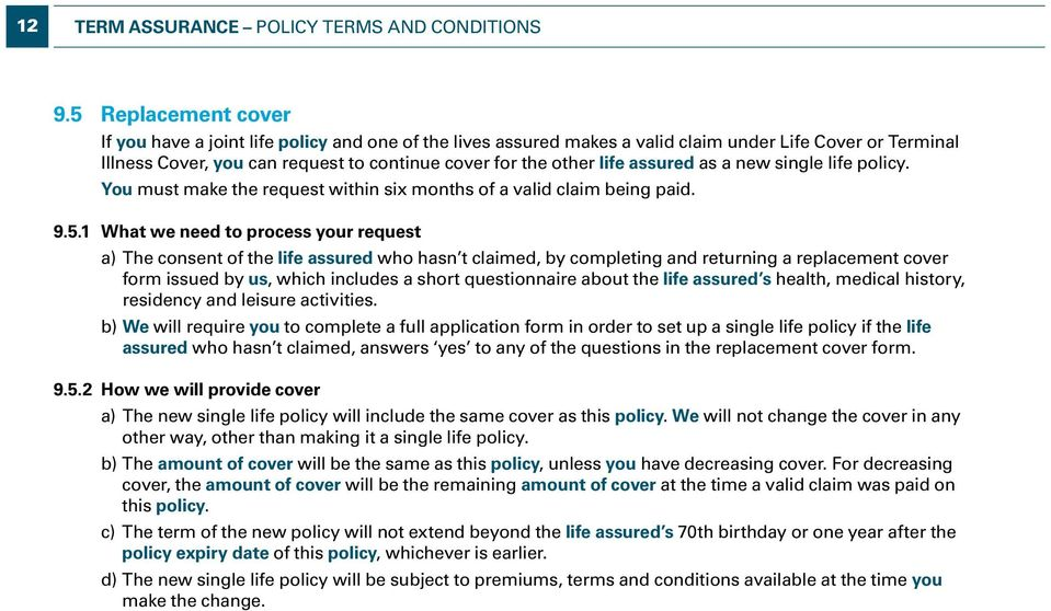 assured as a new single life policy. You must make the request within six months of a valid claim being paid. 9.5.