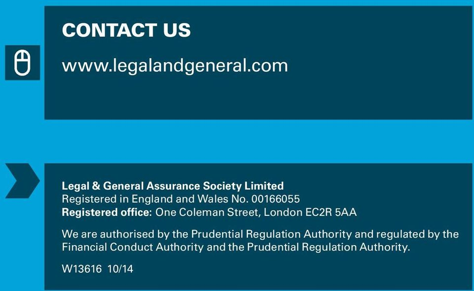 00166055 Registered office: One Coleman Street, London EC2R 5AA We are authorised