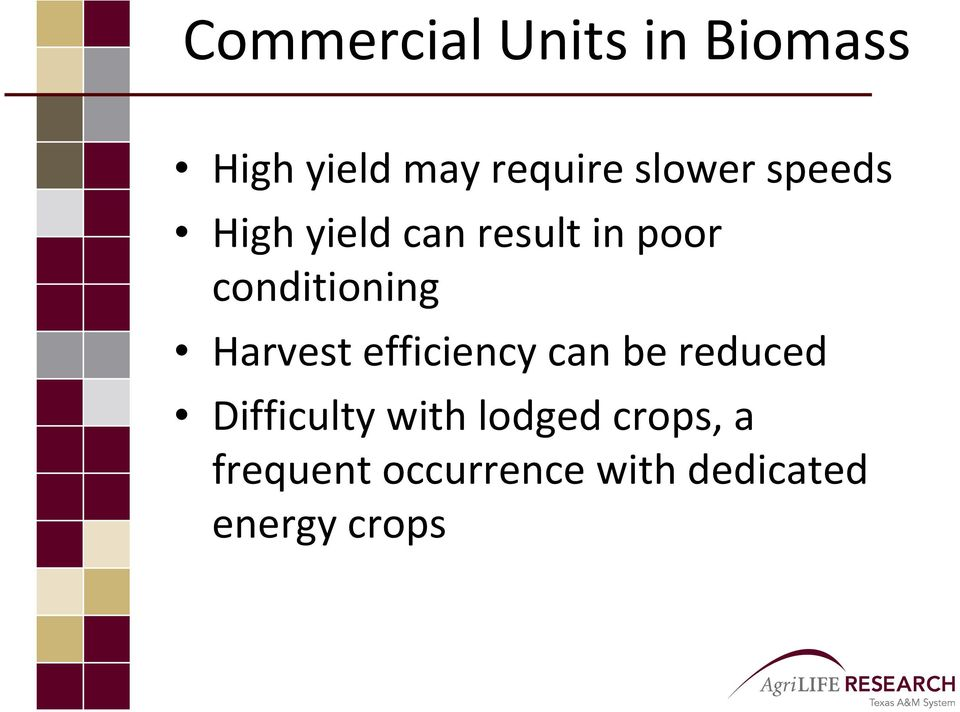 conditioning Harvest efficiency can be reduced