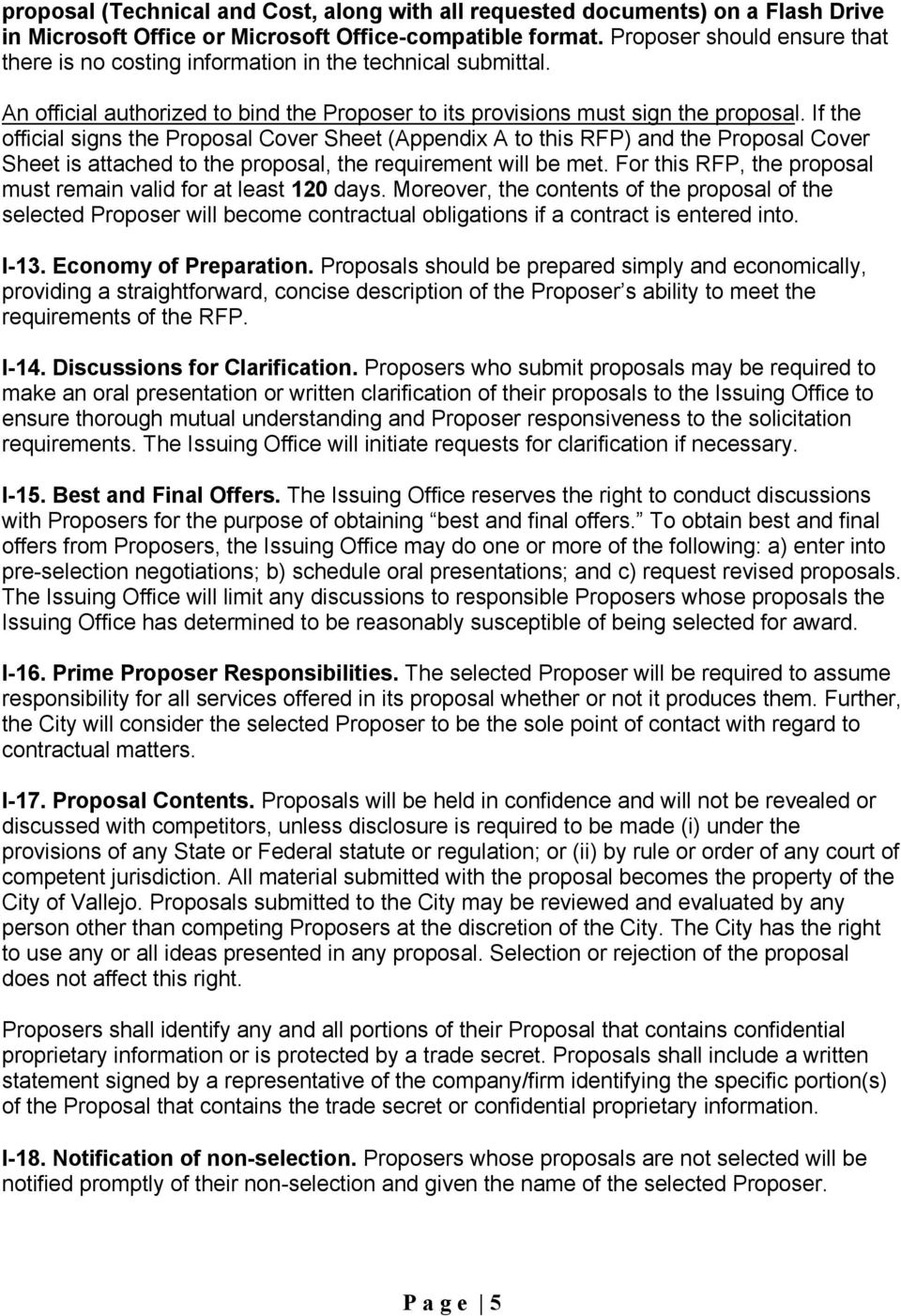 If the official signs the Proposal Cover Sheet (Appendix A to this RFP) and the Proposal Cover Sheet is attached to the proposal, the requirement will be met.