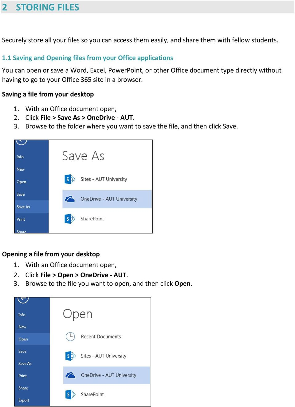your Office 365 site in a browser. Saving a file from your desktop 1. With an Office document open, 2. Click File > Save As > OneDrive - AUT. 3. Browse to the folder where you want to save the file, and then click Save.