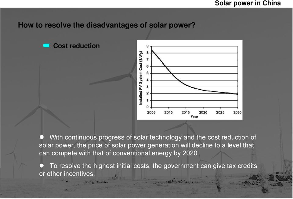 solar power, the price of solar power generation will decline to a level that can compete