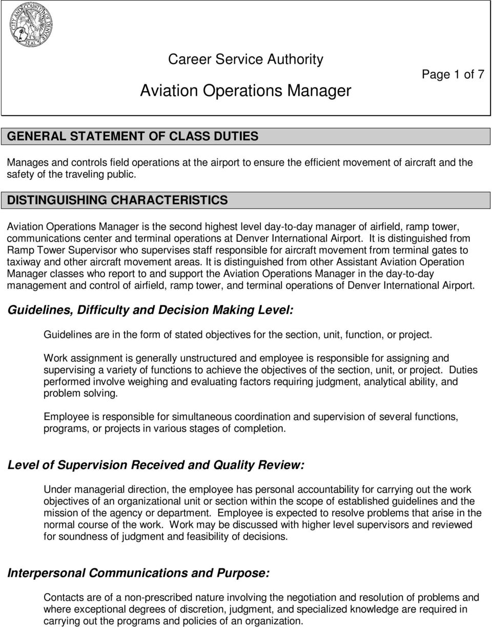 DISTINGUISHING CHARACTERISTICS Aviation Operations Manager is the second highest level day-to-day manager of airfield, ramp tower, communications center and terminal operations at Denver