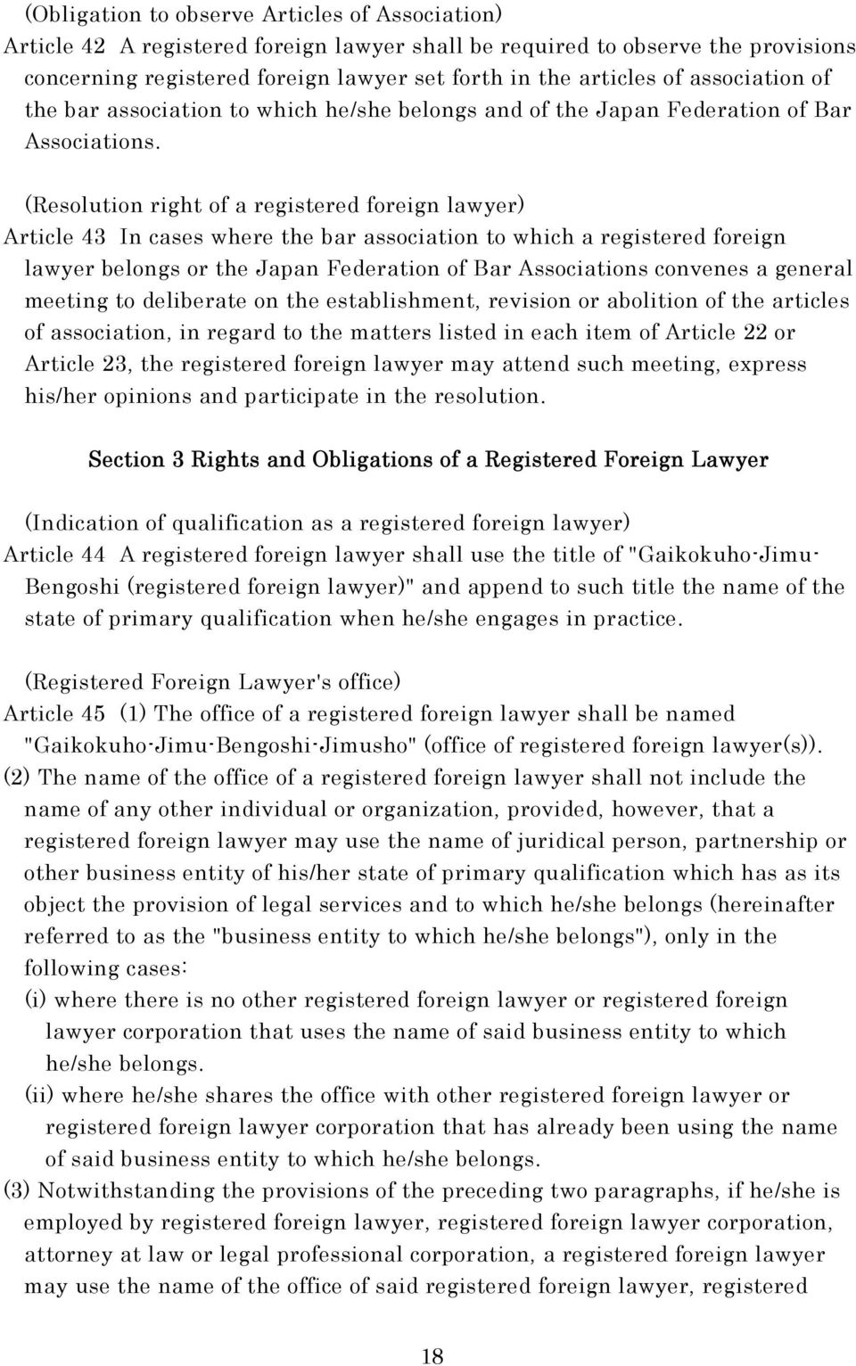 (Resolution right of a registered foreign lawyer) Article 43 In cases where the bar association to which a registered foreign lawyer belongs or the Japan Federation of Bar Associations convenes a