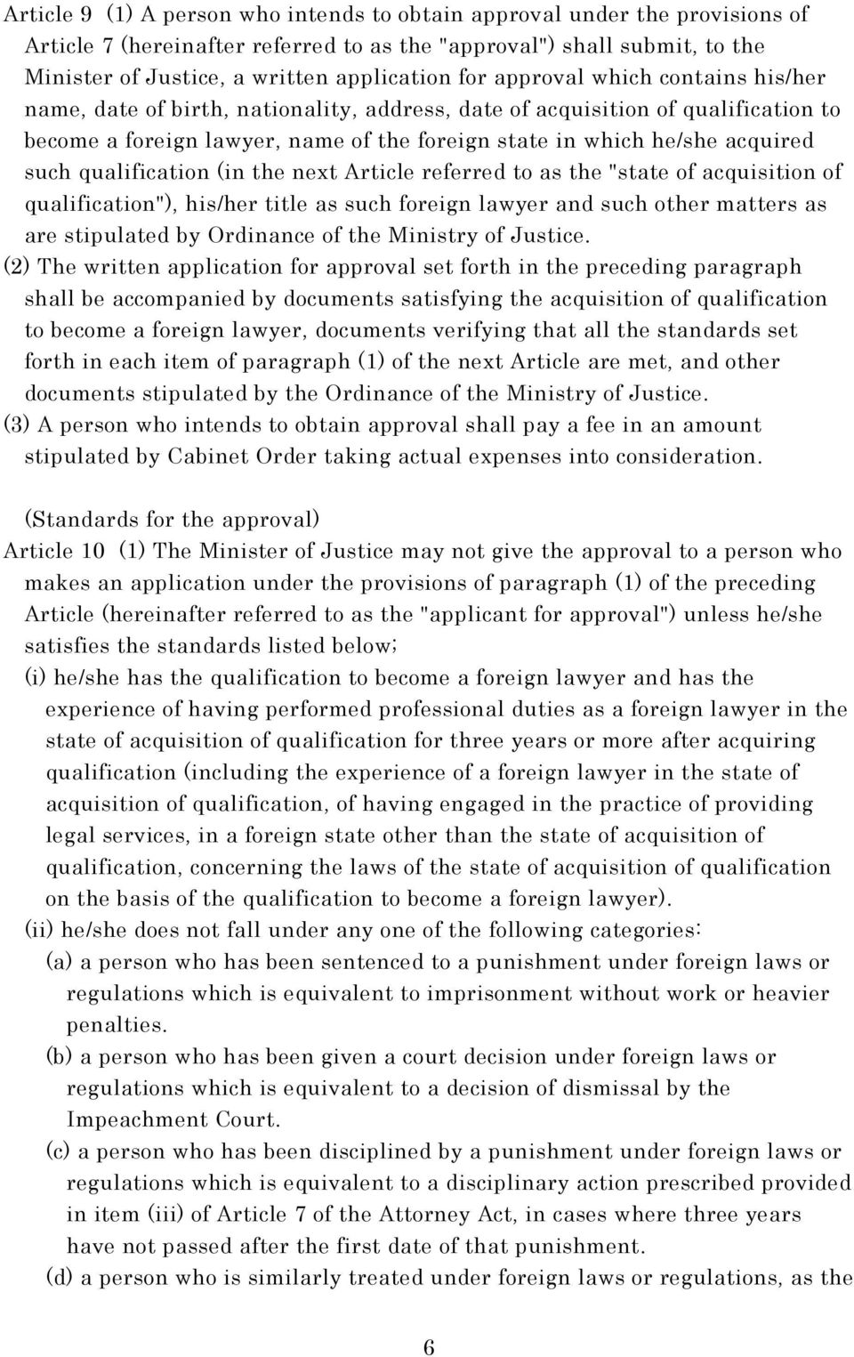 "qualification (in the next Article referred to as the ""state of acquisition of qualification""), his/her title as such foreign lawyer and such other matters as are stipulated by Ordinance of the"