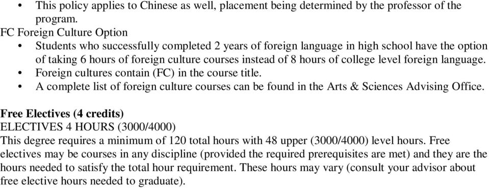 level foreign language. Foreign cultures contain (FC) in the course title. A complete list of foreign culture courses can be found in the Arts & Sciences Advising Office.