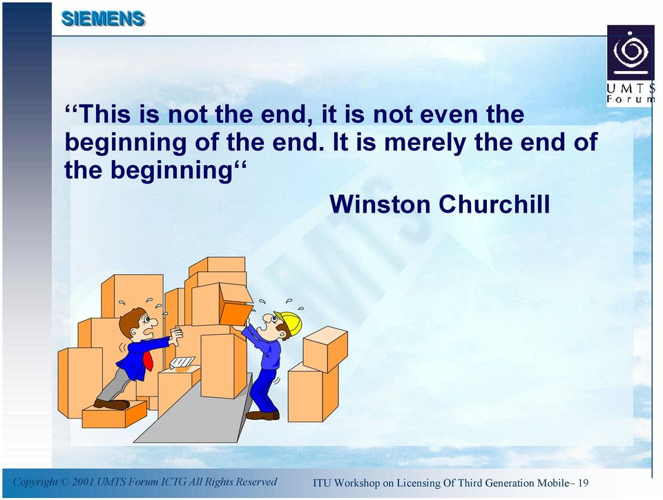 It is merely the end of the beginning Winston Churchill