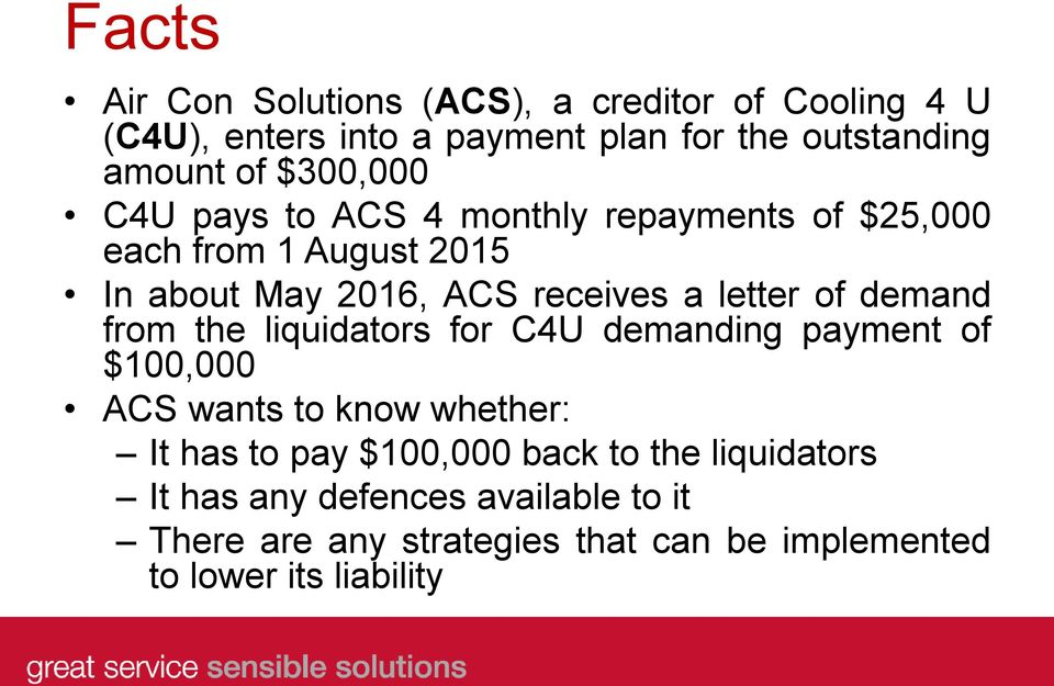 of demand from the liquidators for C4U demanding payment of $100,000 ACS wants to know whether: It has to pay $100,000 back