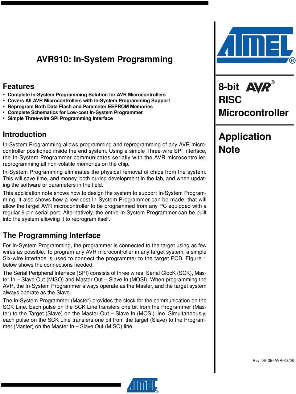 programming and reprogramming of any AVR microcontroller positioned inside the end system.