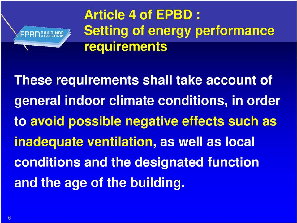 order to avoid possible negative effects such as inadequate ventilation, as