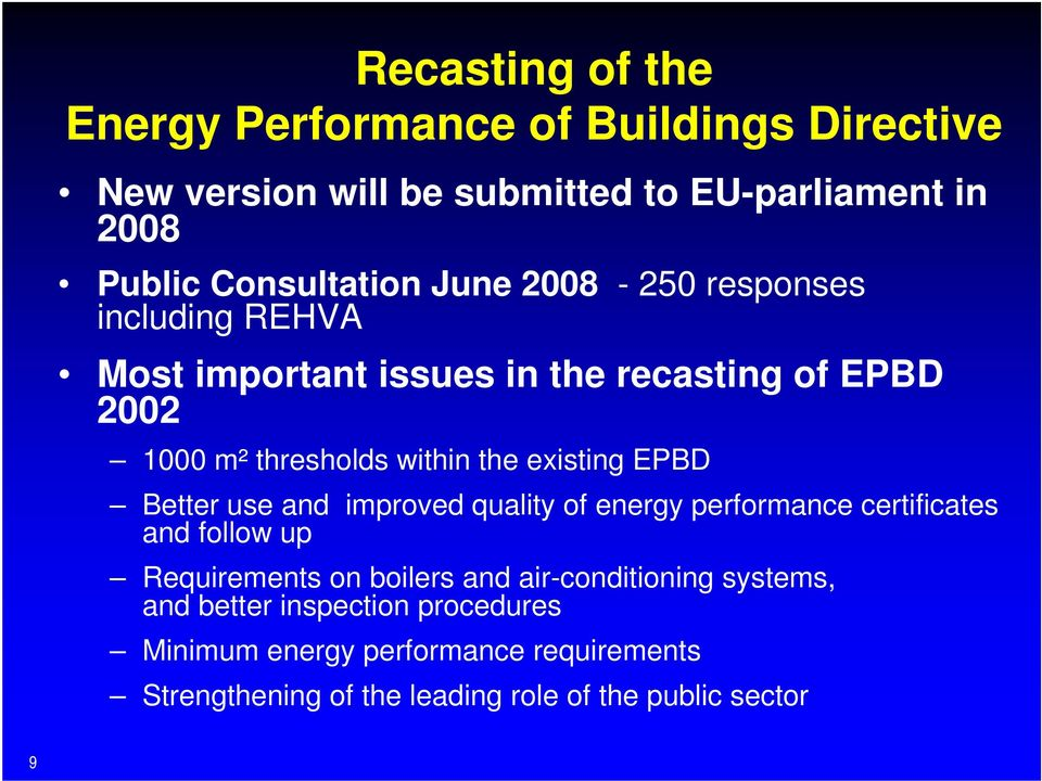 EPBD Better use and improved quality of energy performance certificates and follow up Requirements on boilers and air-conditioning