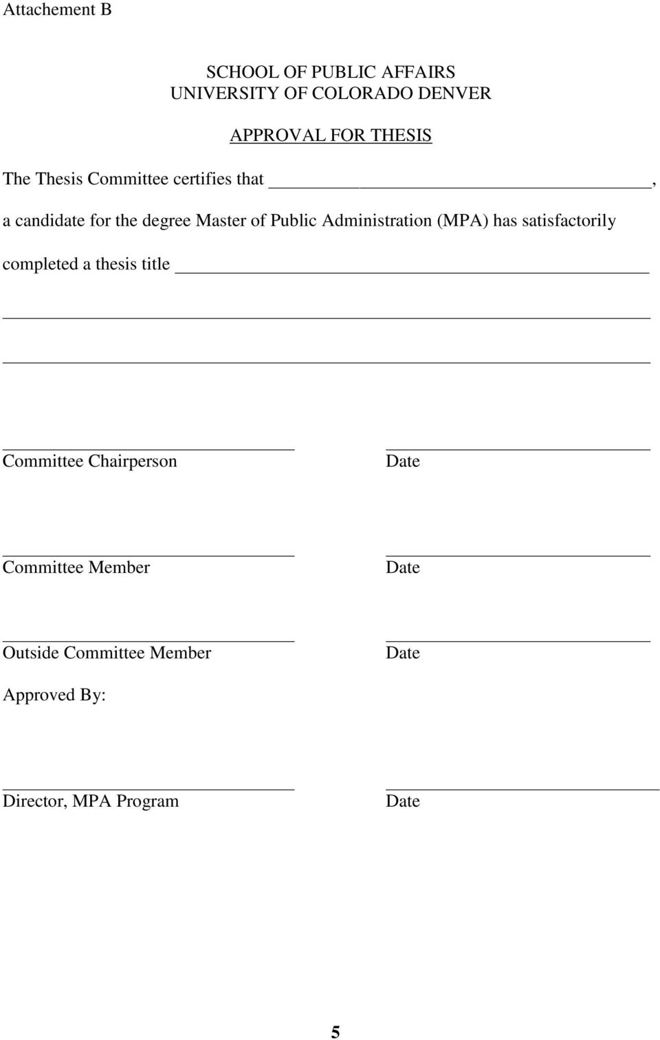 Public Administration (MPA) has satisfactorily completed a thesis title Committee