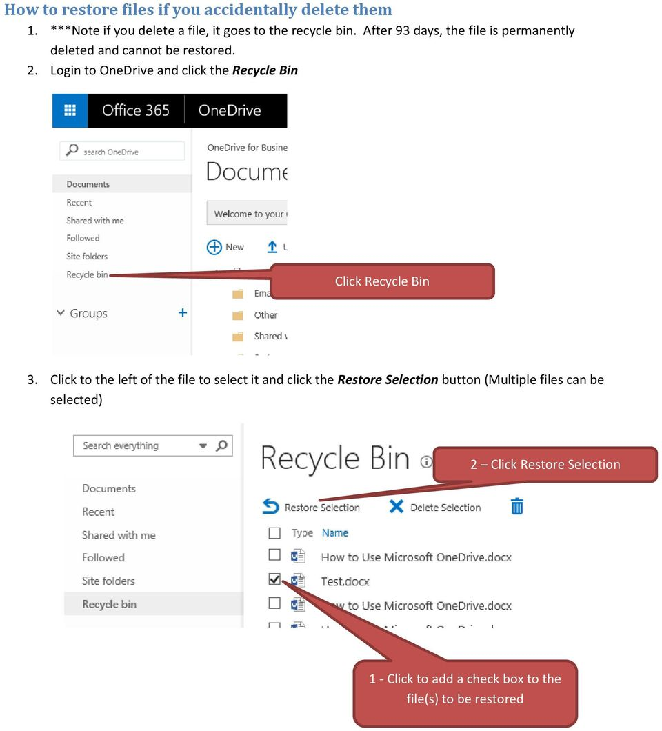 Login to OneDrive and click the Recycle Bin Click Recycle Bin 3.