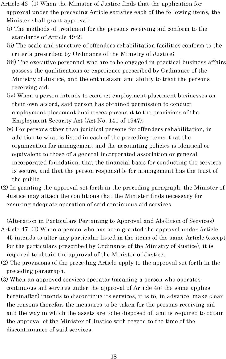 Ordinance of the Ministry of Justice; (iii) The executive personnel who are to be engaged in practical business affairs possess the qualifications or experience prescribed by Ordinance of the