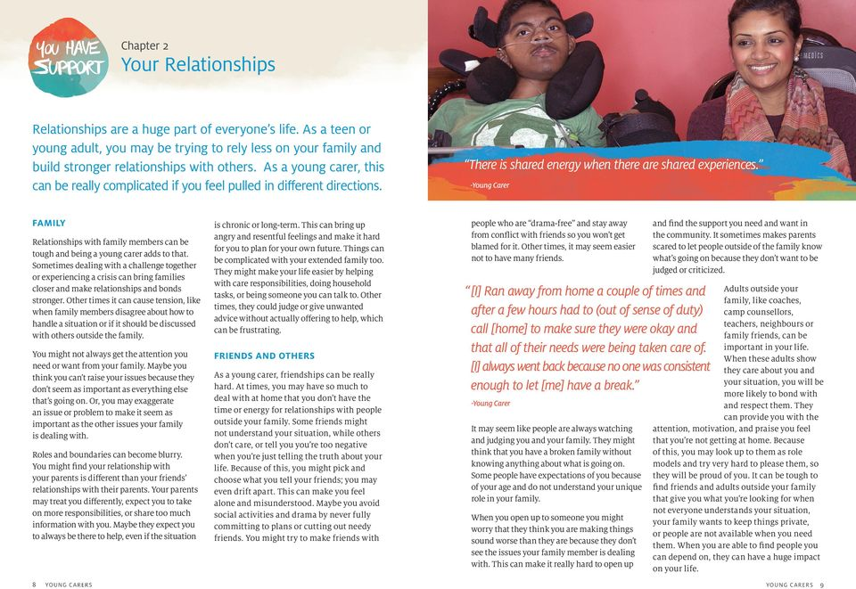 FAMILY Relationships with family members can be tough and being a young carer adds to that.