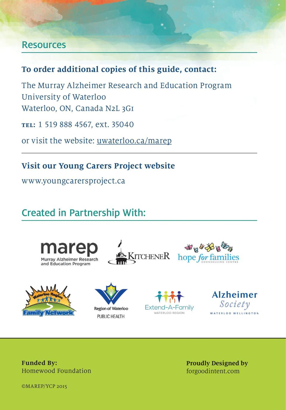 35040 or visit the website: uwaterloo.ca/marep Visit our Young Carers Project website www.