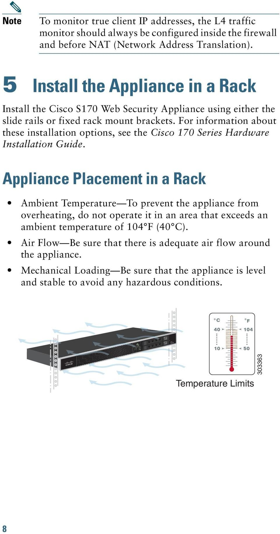 For information about these installation options, see the Cisco 170 Series Hardware Installation Guide.