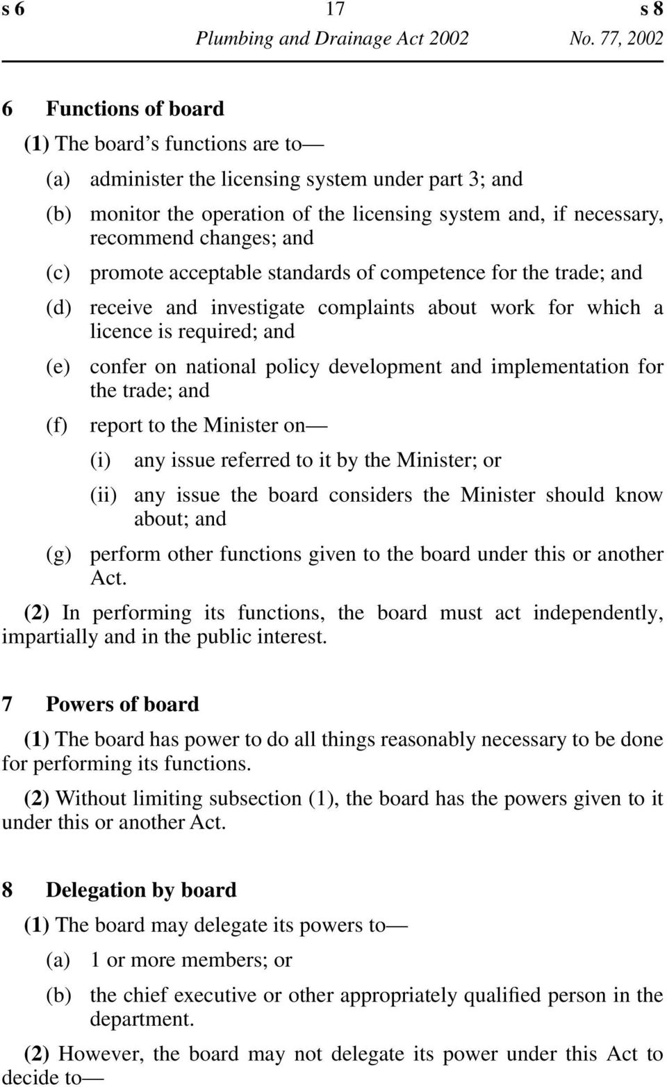 development and implementation for the trade; and (f) report to the Minister on (i) any issue referred to it by the Minister; or (ii) any issue the board considers the Minister should know about; and