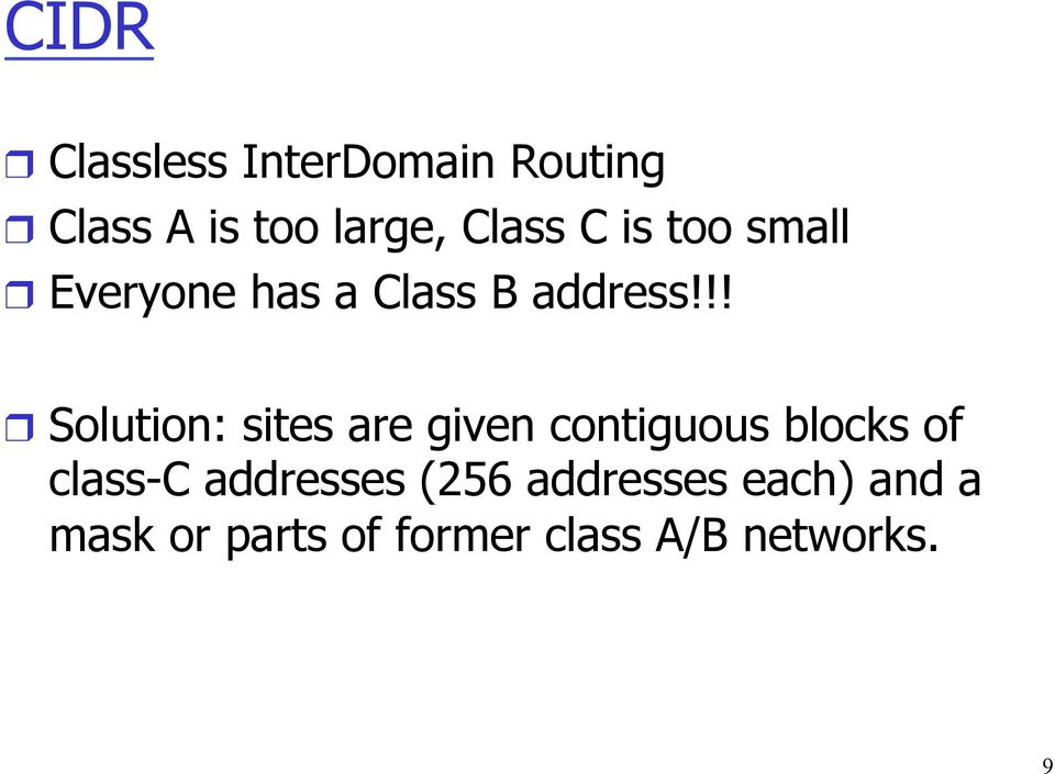 !! Solution: sites are given contiguous blocks of class-c