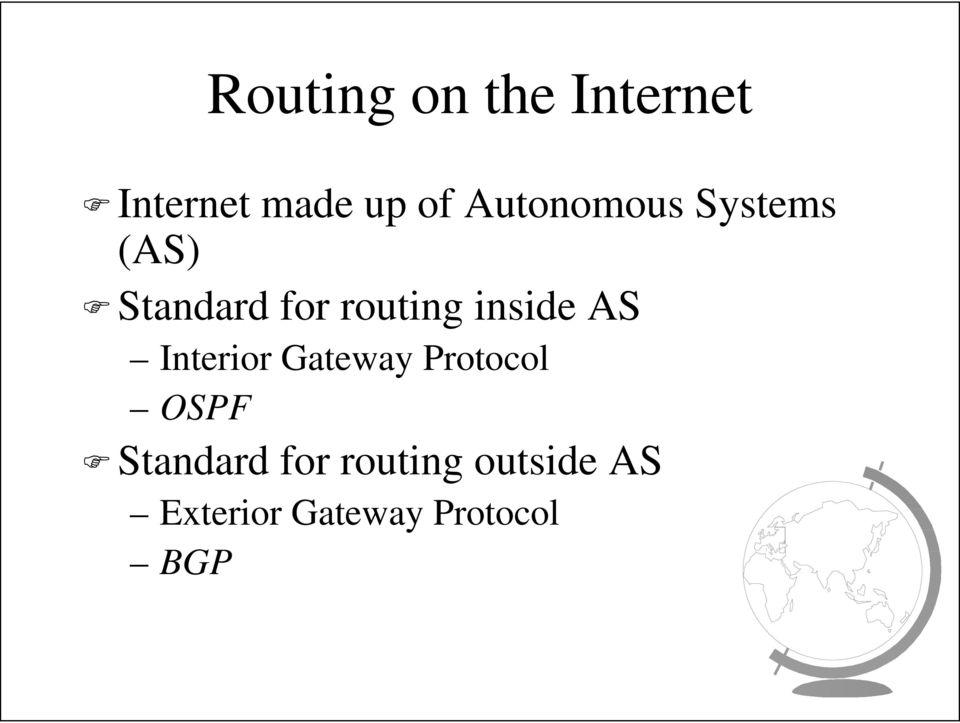 inside AS Interior Gateway Protocol OSPF