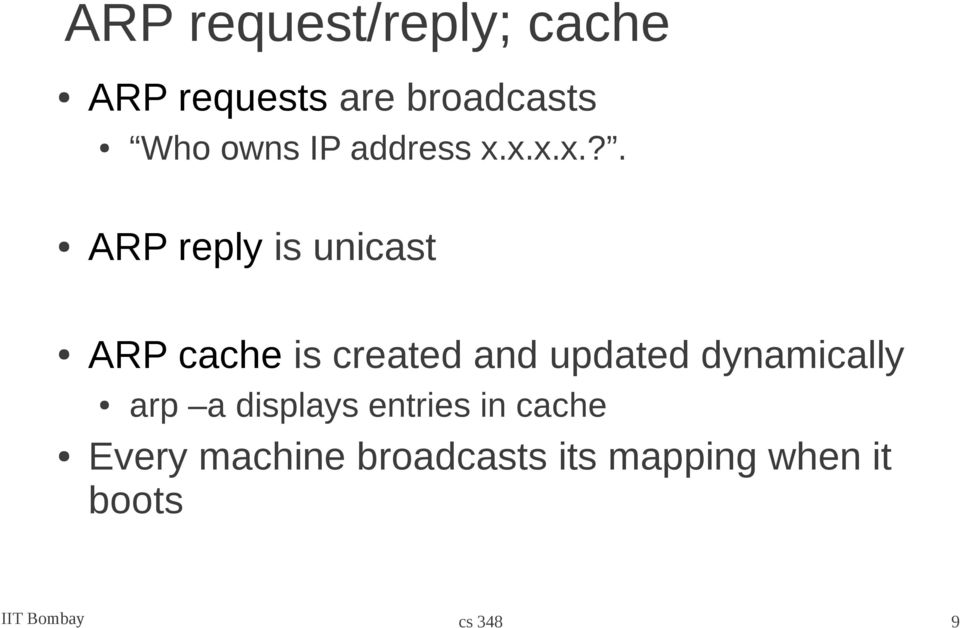 x.x.x.?. ARP reply is unicast ARP cache is created and updated