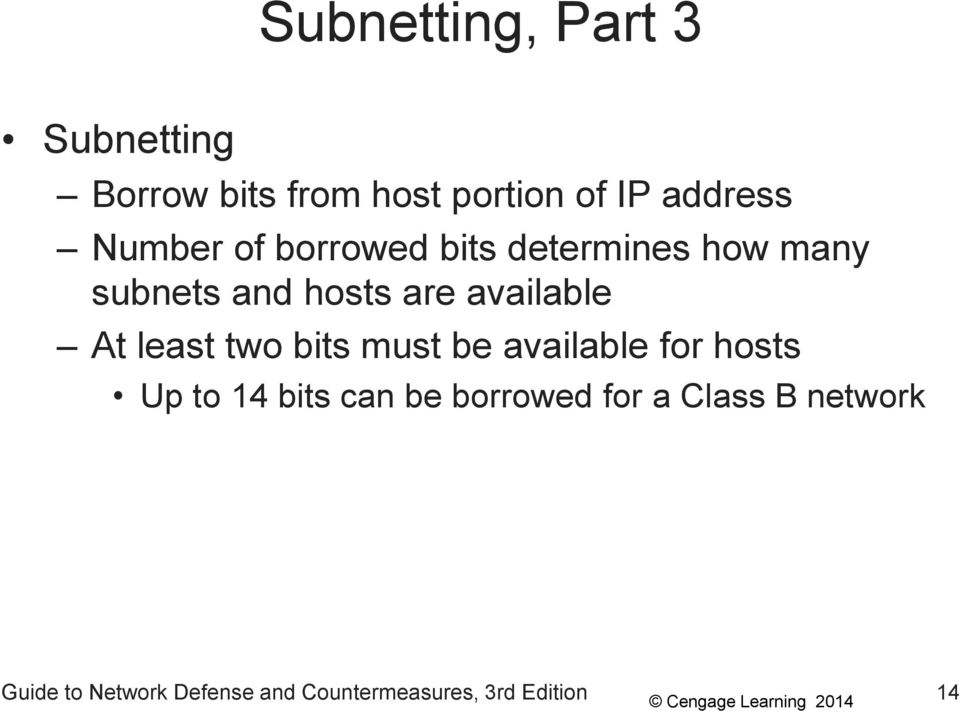At least two bits must be available for hosts Up to 14 bits can be borrowed