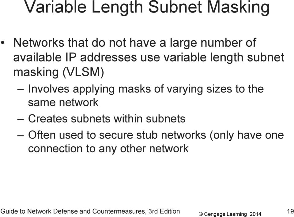 to the same network Creates subnets within subnets Often used to secure stub networks (only
