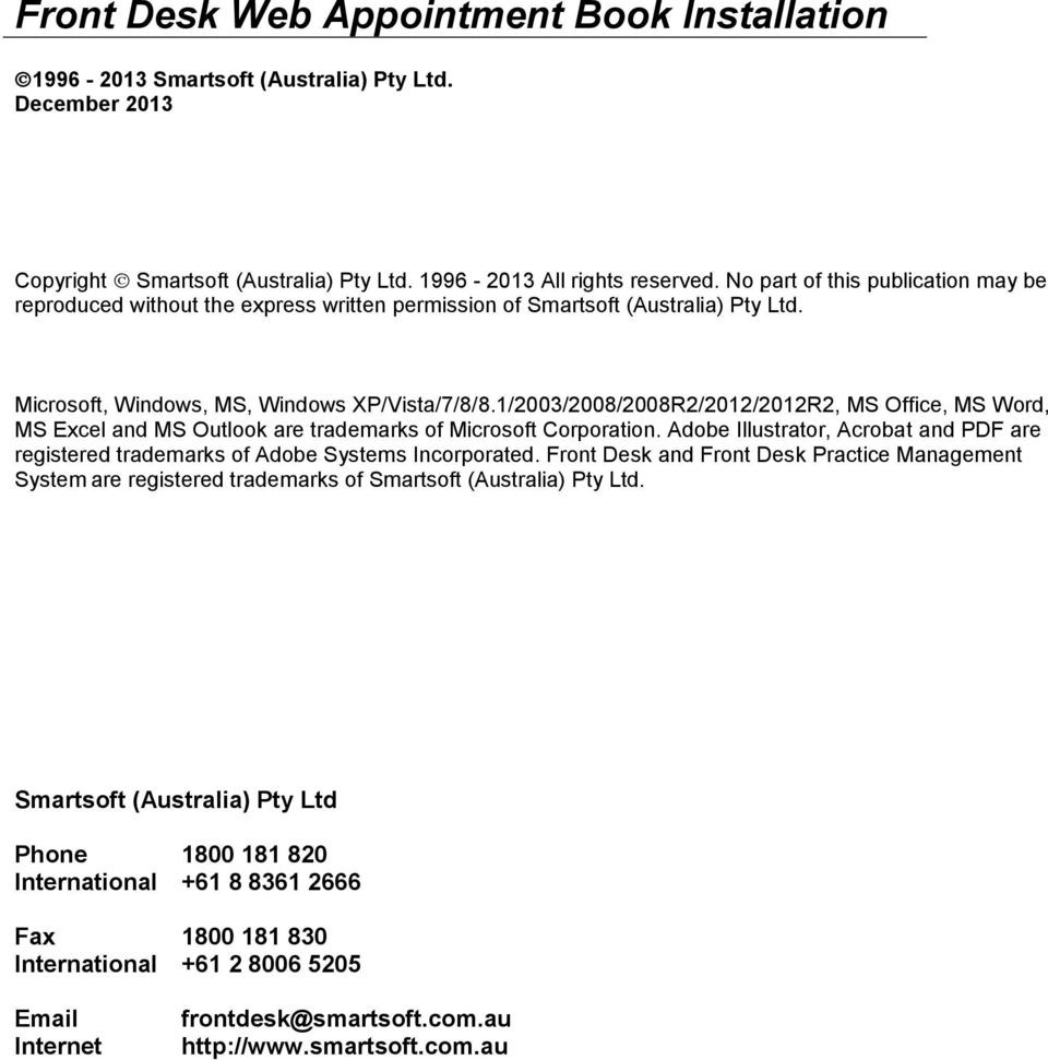 1/2003/2008/2008R2/2012/2012R2, MS Office, MS Word, MS Excel and MS Outlook are trademarks of Microsoft Corporation.