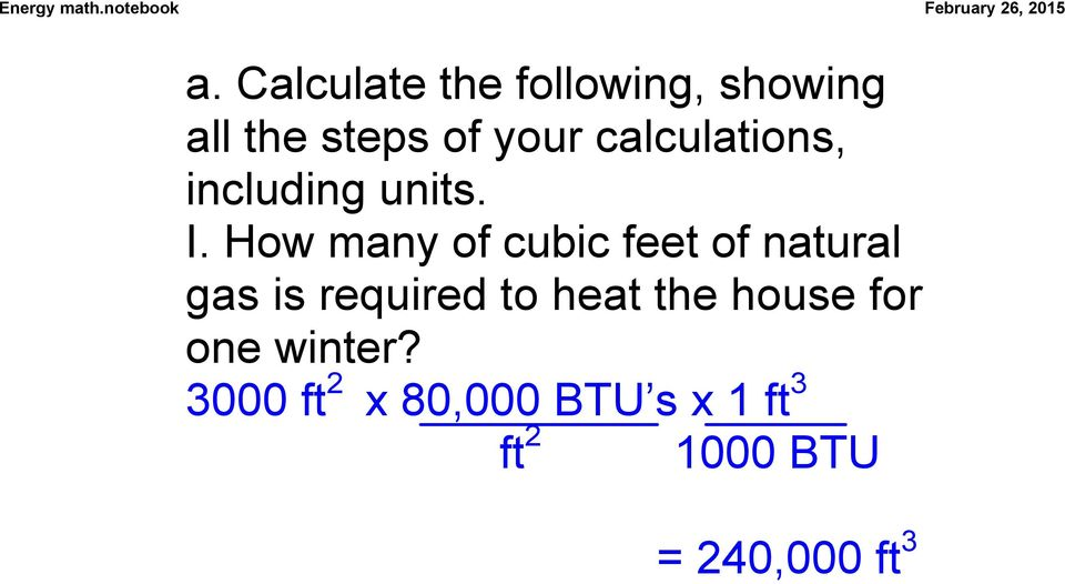How many of cubic feet of natural gas is required to heat