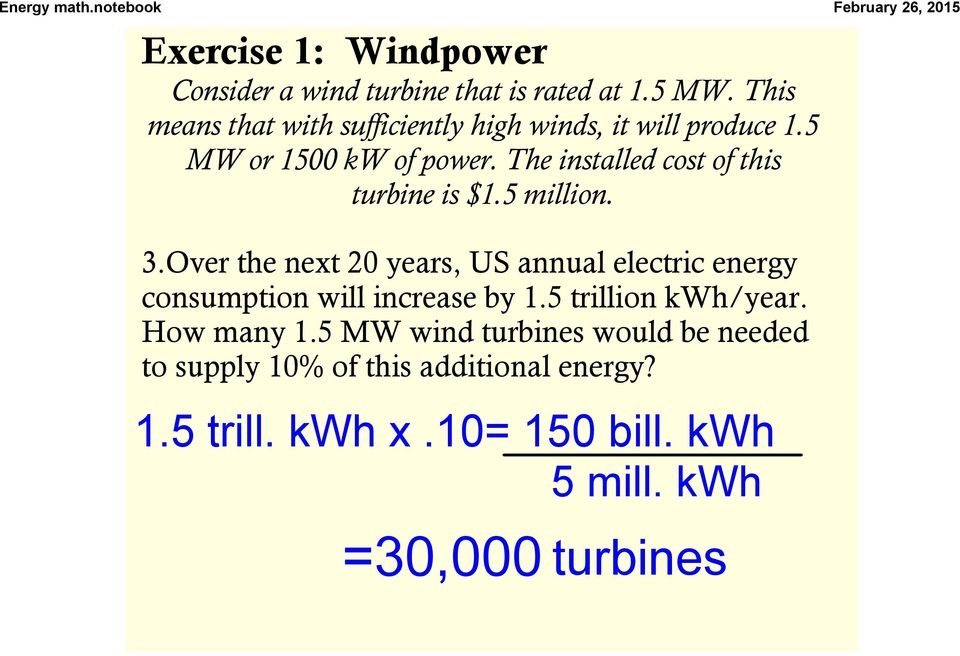 The installed cost of this turbine is $1.5 million. 3.