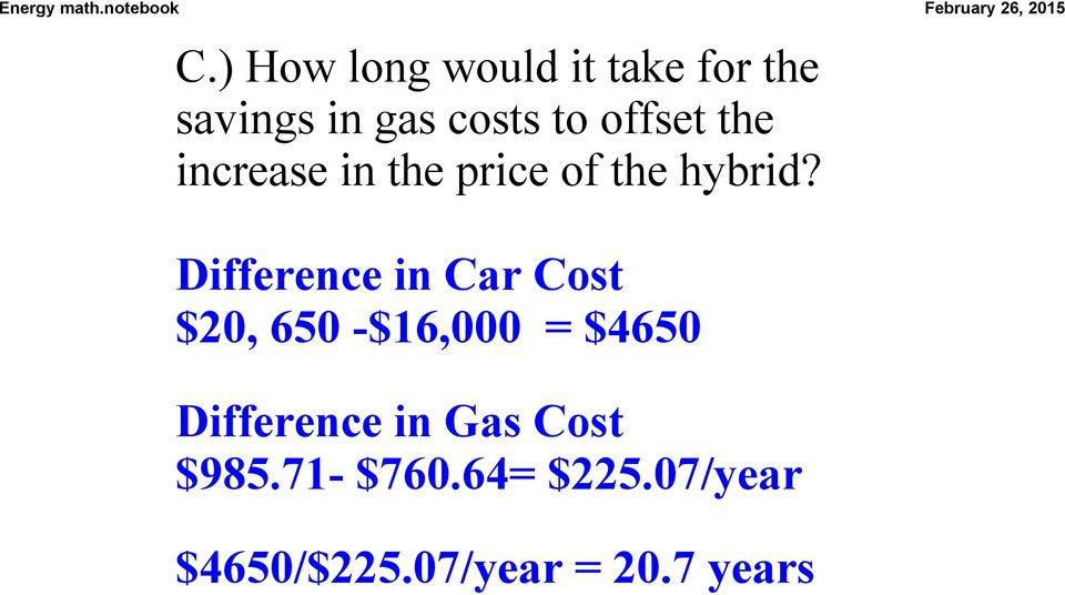 Difference in Car Cost $20, 650 $16,000 = $4650 Difference