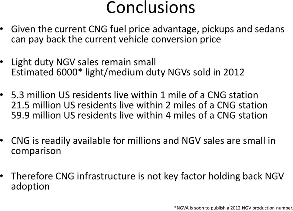 5 million US residents live within 2 miles of a CNG station 59.