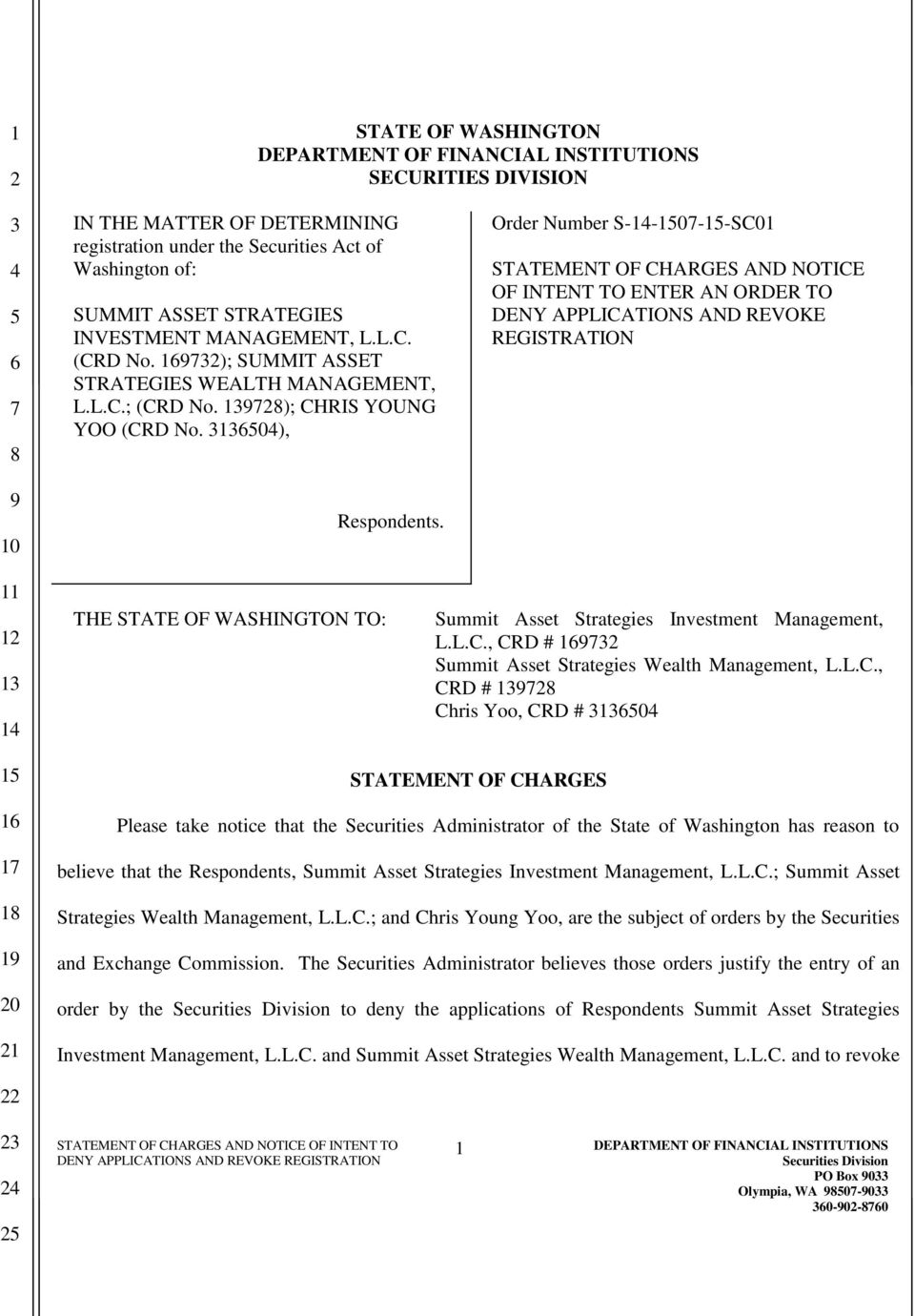 Order Number S--0--SC01 STATEMENT OF CHARGES AND NOTICE OF INTENT TO ENTER AN ORDER TO DENY APPLICATIONS AND REVOKE REGISTRATION THE STATE OF WASHINGTON TO: Summit Asset Strategies Investment