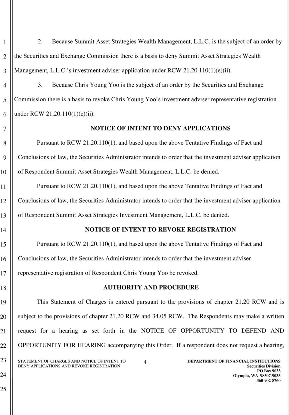 . Because Chris Young Yoo is the subject of an order by the Securities and Exchange Commission there is a basis to revoke Chris Young Yoo s investment adviser representative registration under RCW.
