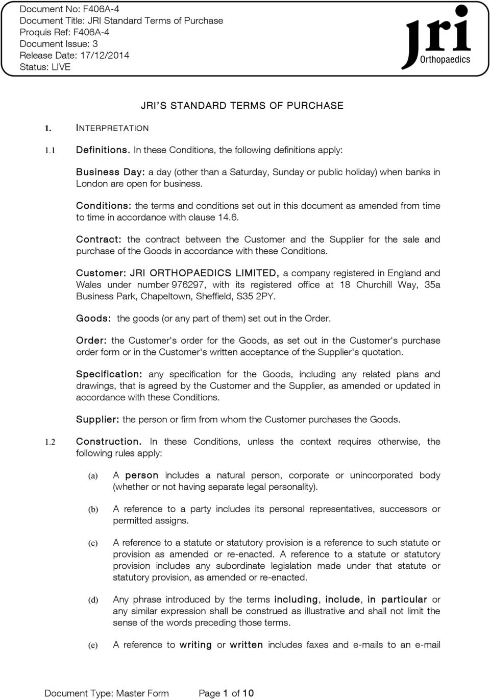Conditions: the terms and conditions set out in this document as amended from time to time in accordance with clause 14.6.