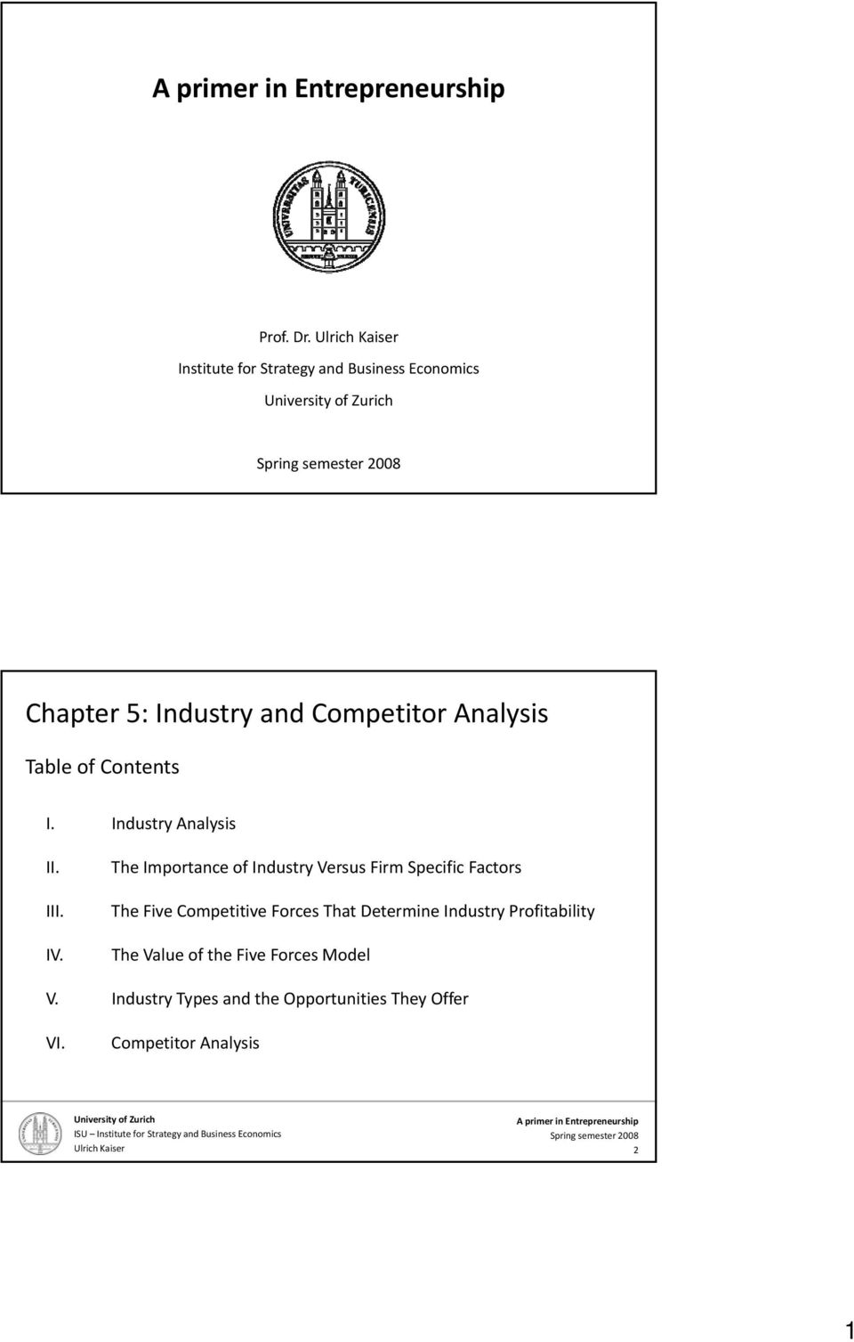 Industry and Competitor Analysis Table of Contents I. Industry Analysis II. IV.