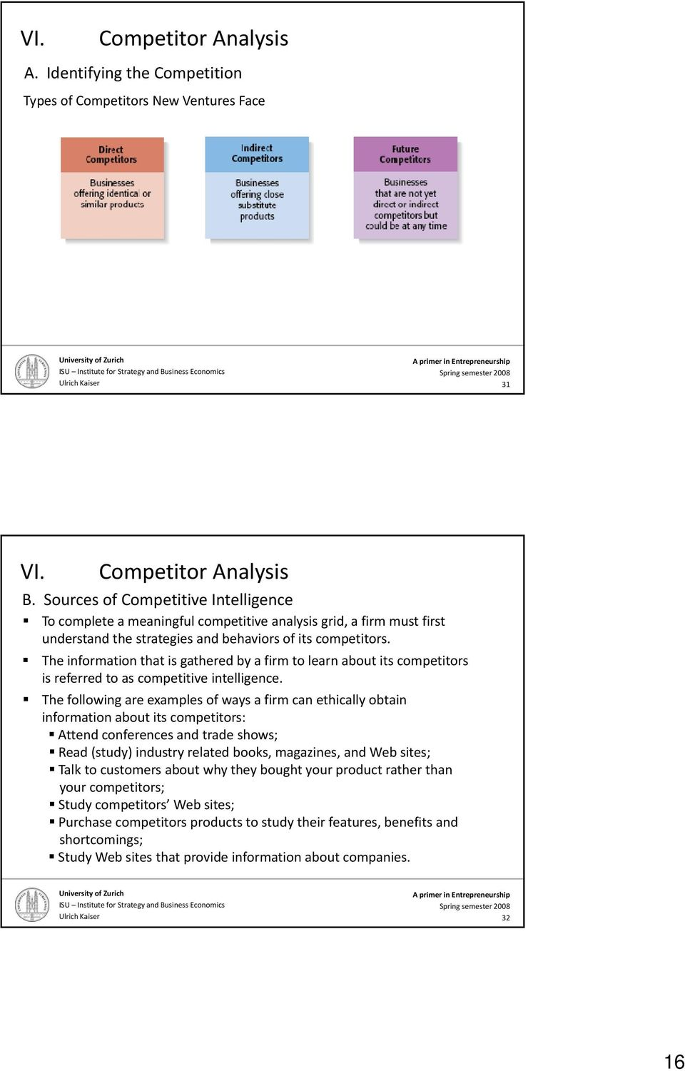 The information that is gathered by a firm to learn about its competitors is referred to as competitive intelligence.