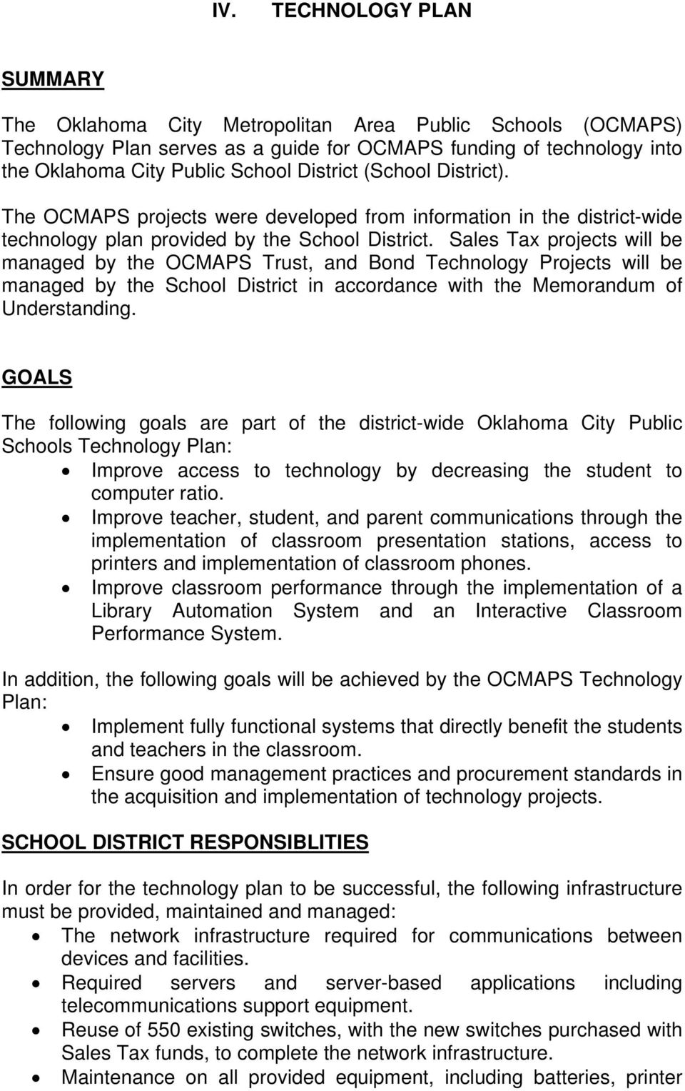 Sales Tax projects will be managed by the OCMAPS Trust, and Bond Technology Projects will be managed by the School District in accordance with the Memorandum of Understanding.