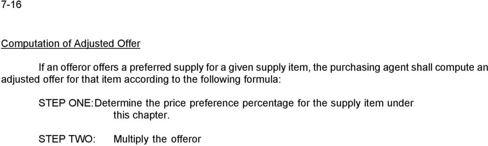 STEP TWO: Multiply the offeror=s offer for the supply item by the percentage determined under STEP ONE.