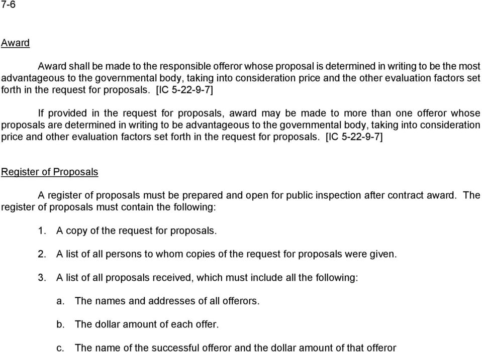 [IC 5-22-9-7] If provided in the request for proposals, award may be made to more than one offeror whose proposals are determined in writing to be advantageous to the governmental body, taking into